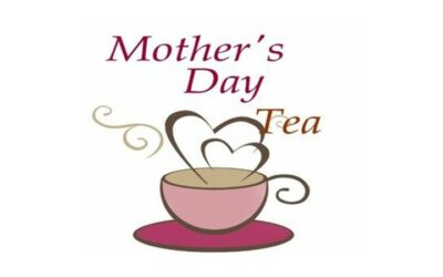 May 12 – Mother's Day Tea