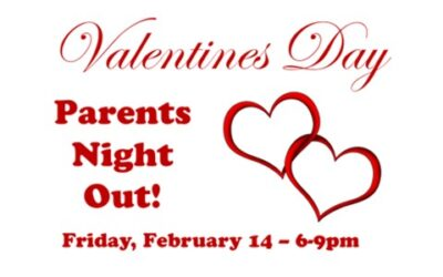 Feb 14: Parents Night Out!